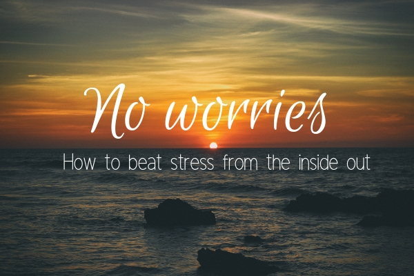 Beating Stress from the Inside Out